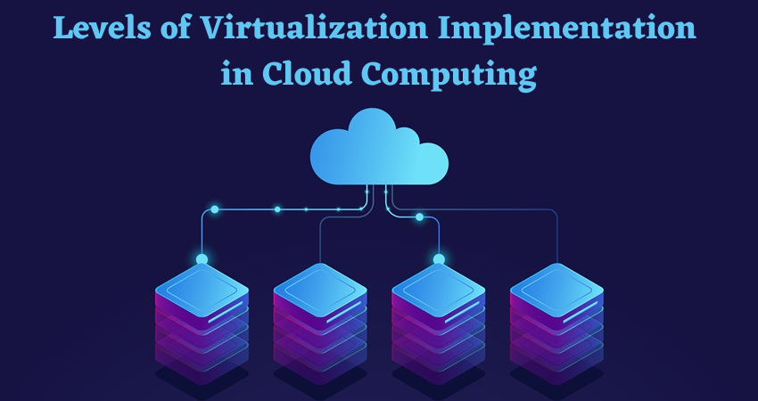 Levels of Virtualization Implementation in Cloud Computing
