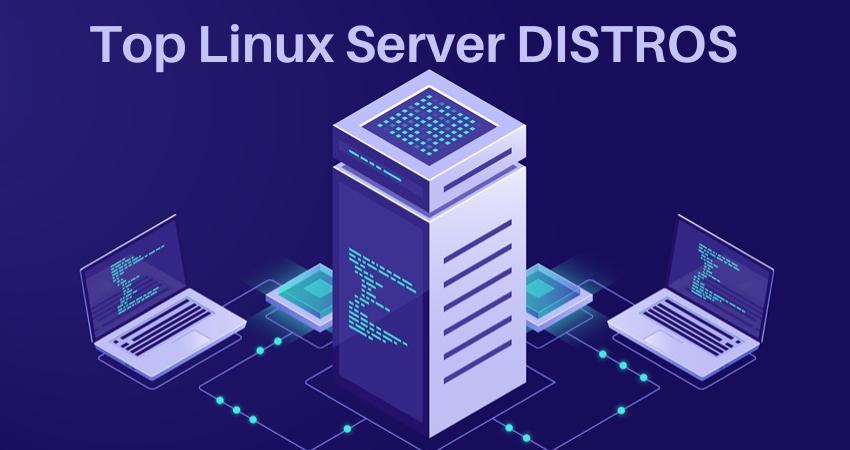 Top Linux Server DISTROS