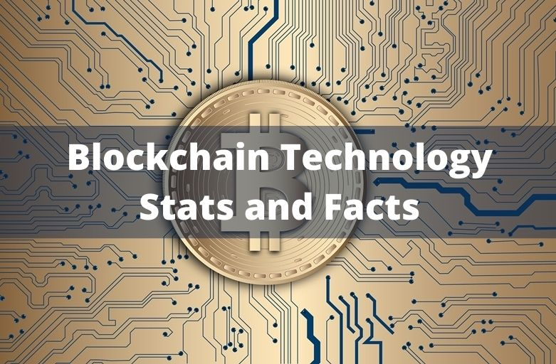 Blockchain Technology Stats and Facts