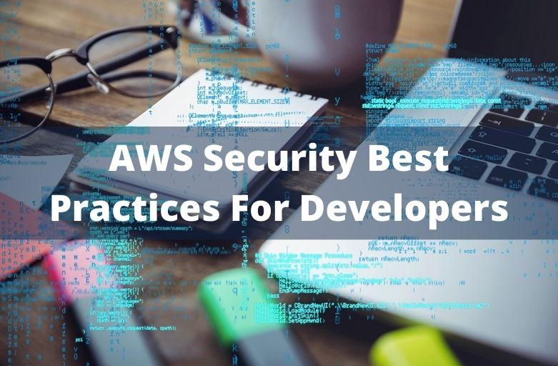 AWS Security Best Practices For Developers