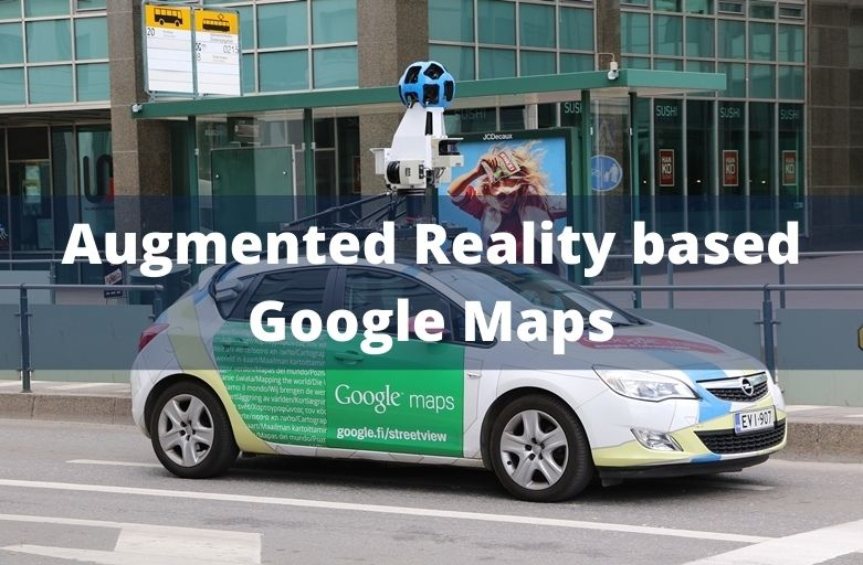 Benefits of Augmented Reality based Google Maps for Business