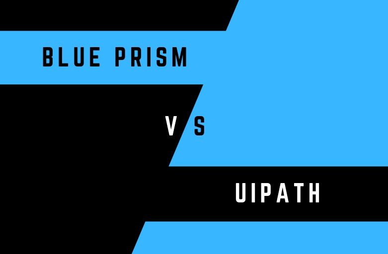 Blue Prism vs  UiPath: Which RPA Tool is better?
