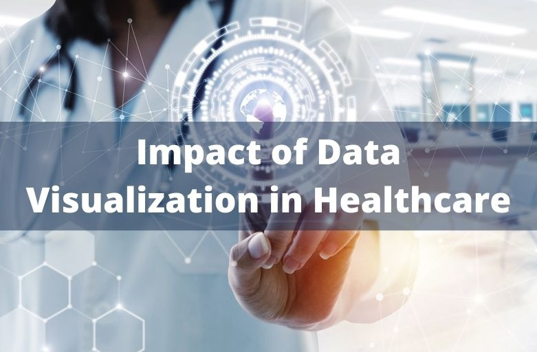 Impact of Data Visualization in Healthcare