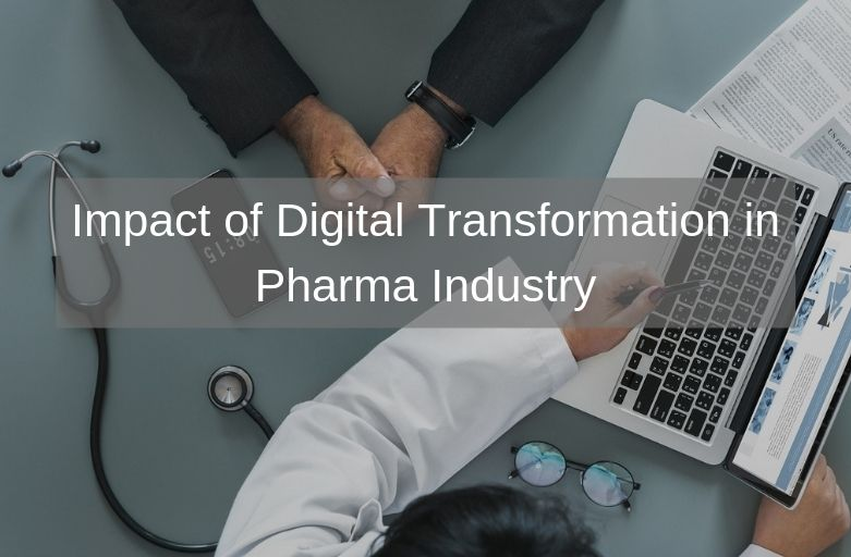 Impact of Digital Transformation in Pharma Industry
