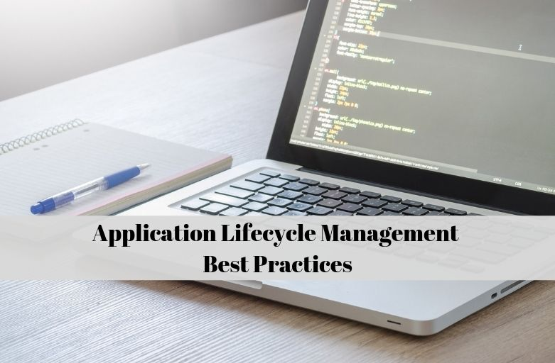 BEST PRACTICES FOR APPLICATION LIFECYCLE MANAGEMENT