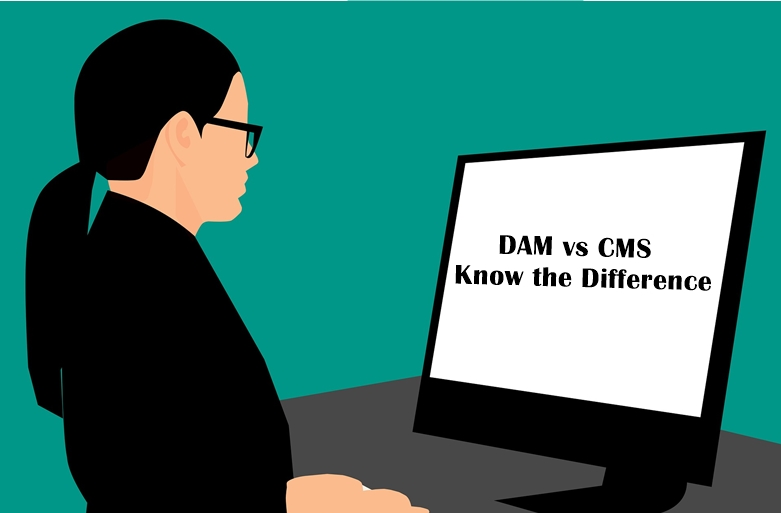 DAM VS. CMS DO THESE MANAGEMENT SYSTEMS WORK BETTER IN COLLABORATION