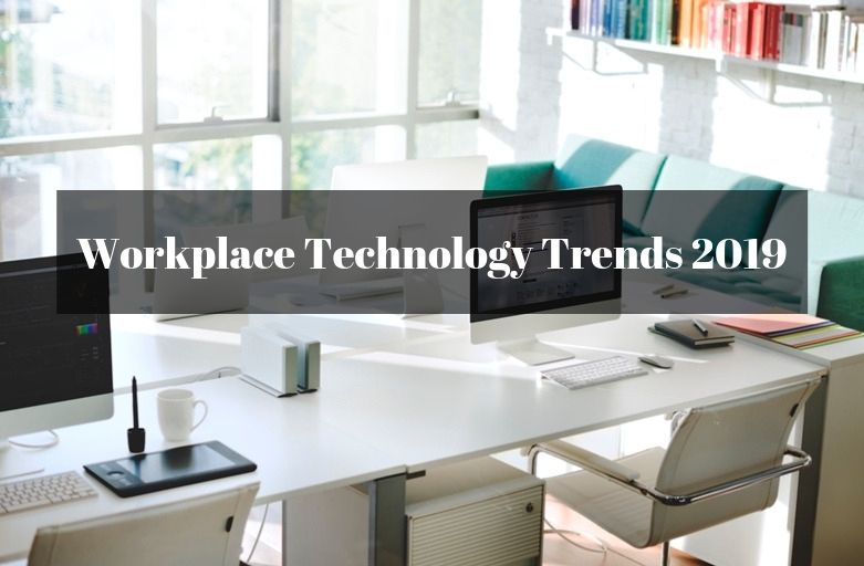 Workplace Technology Trends