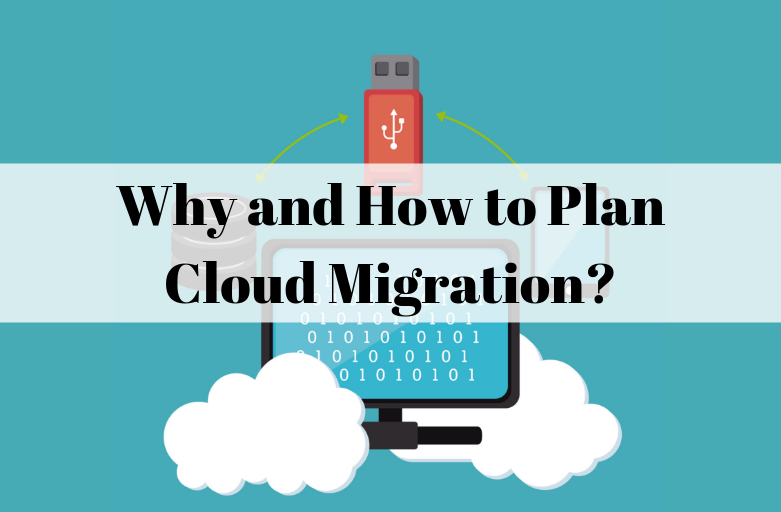 Why and How to Plan Cloud Migration_