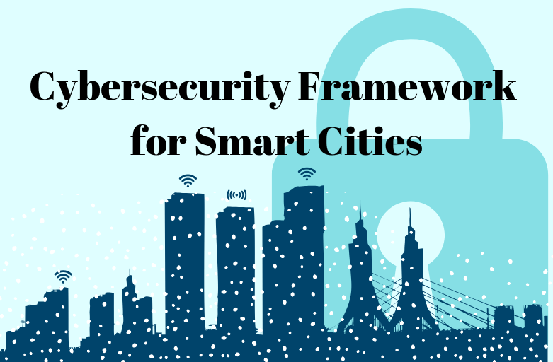 Understanding Cybersecurity Framework for Smart Cities