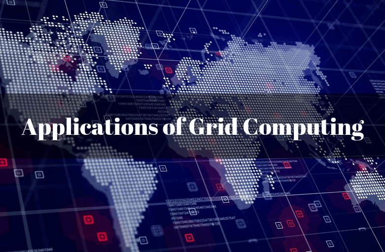 Applications of Grid Computing