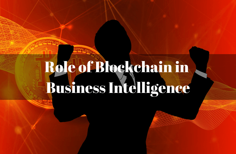 What is the Role of Blockchain in Business Intelligence_