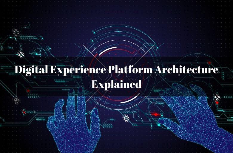 Digital Experience Platform Architecture