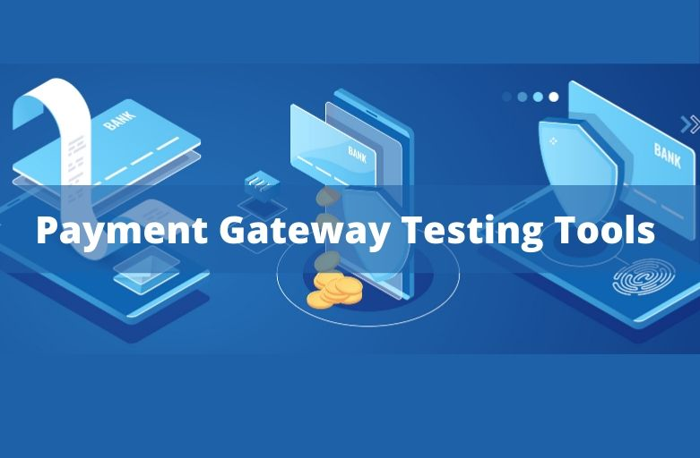 TOP 6 PAYMENT GATEWAY TESTING TOOLS