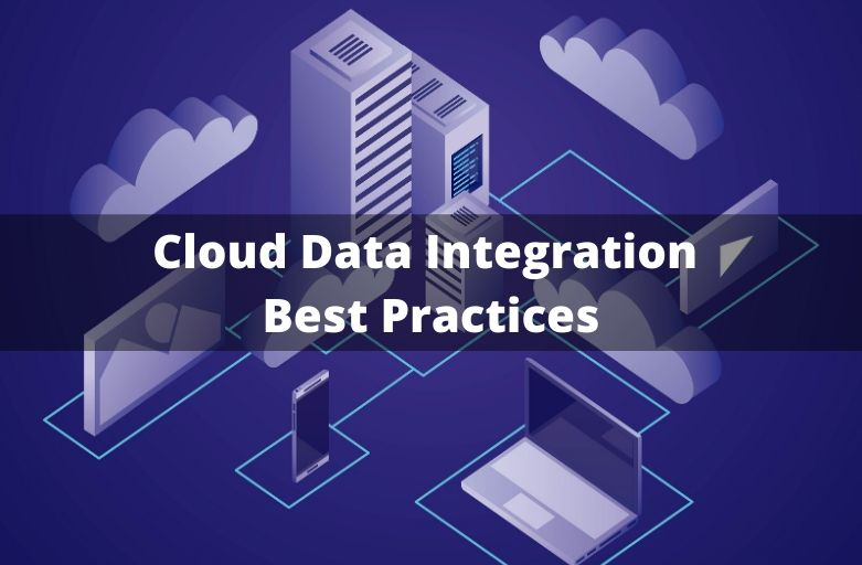 Cloud Data Integration Best Practices