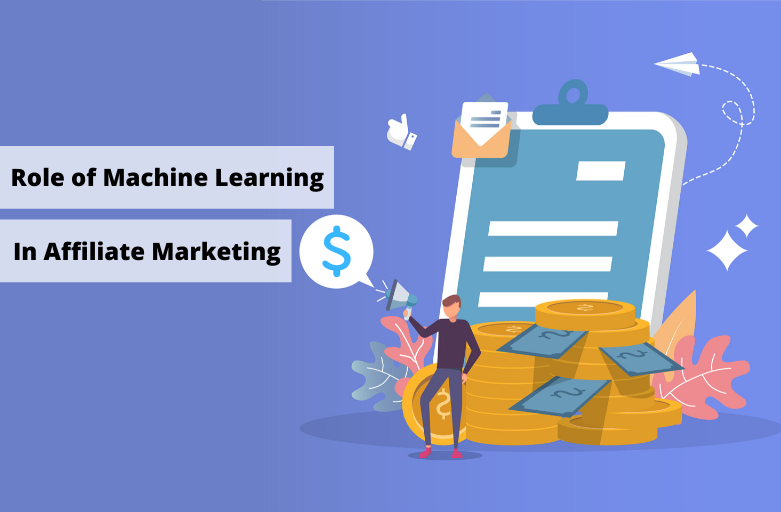 Role of Machine Learning in Affiliate Marketing