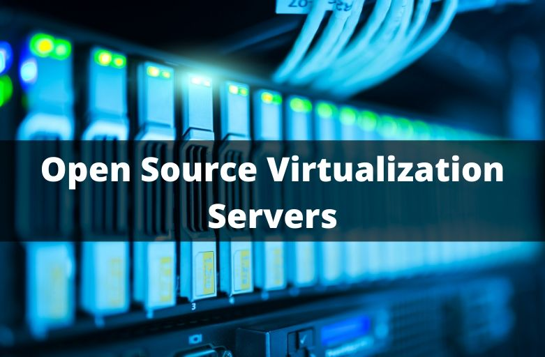 Open Source Virtualization Servers