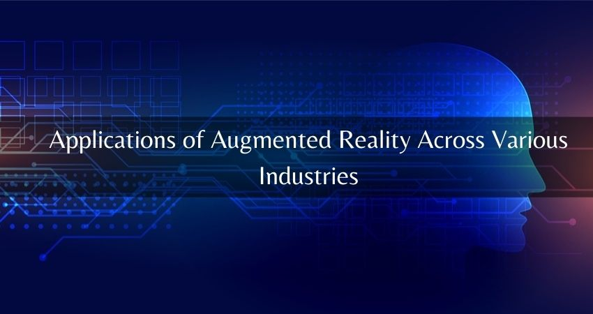 Applications of Augmented Reality Across Various Industries