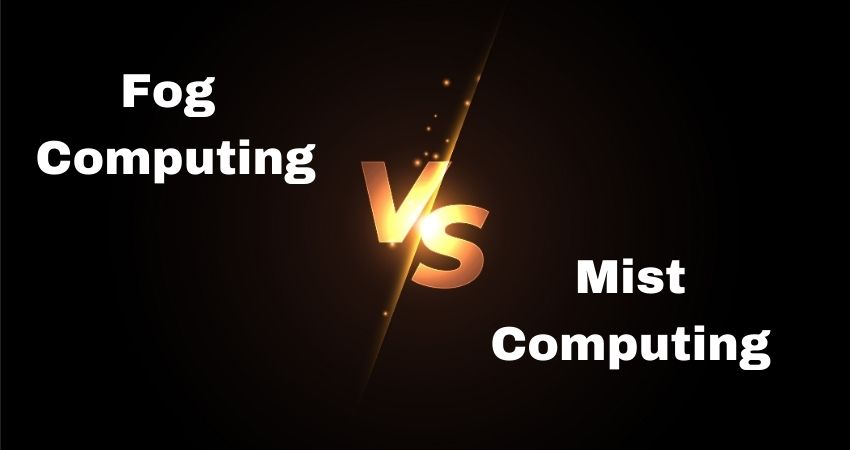 Fog vs. Mist Computing Difference between the two