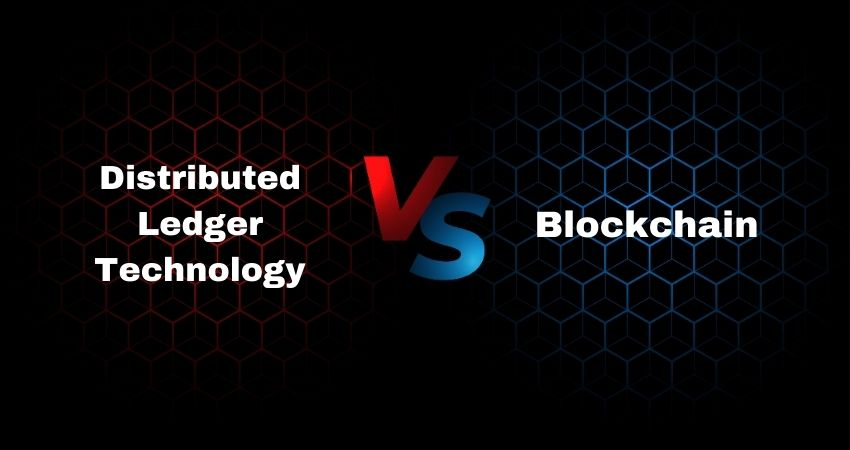 Distributed Ledger Technology vs. Blockchain Understand the difference