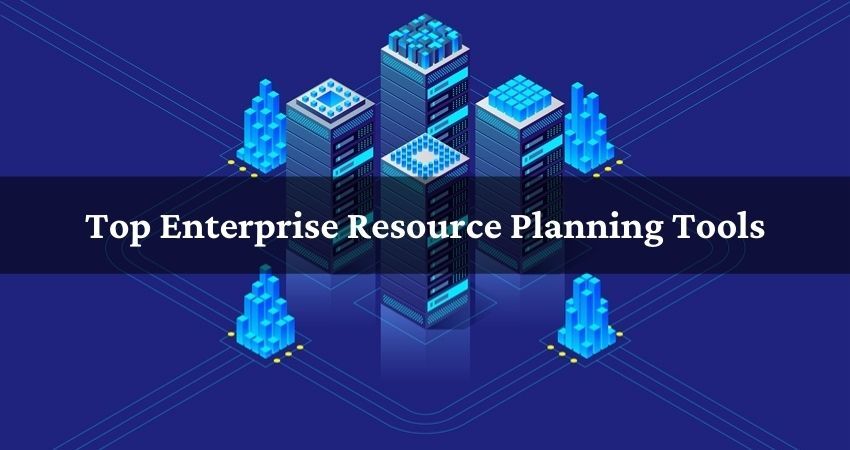 Top Enterprise Resource Planning Tools
