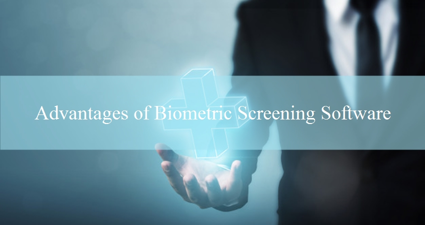 Advantage of biometric screening software